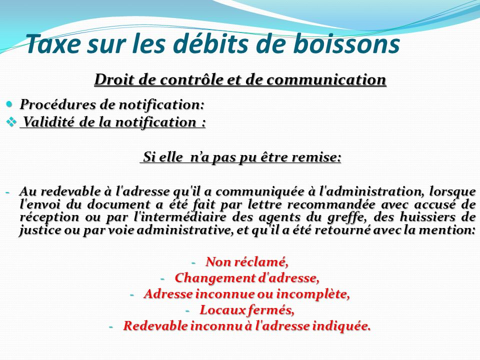 Taxe sur les débits de boissons Droit de contrôle et de communication Procédures de notification: Procédures de notification: Validité de la notificat