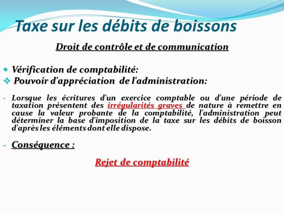 Taxe sur les débits de boissons Droit de contrôle et de communication Vérification de comptabilité: Vérification de comptabilité: Pouvoir d'appréciati