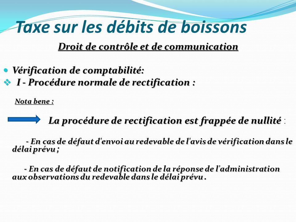 Taxe sur les débits de boissons Droit de contrôle et de communication Vérification de comptabilité: Vérification de comptabilité: I - Procédure normal