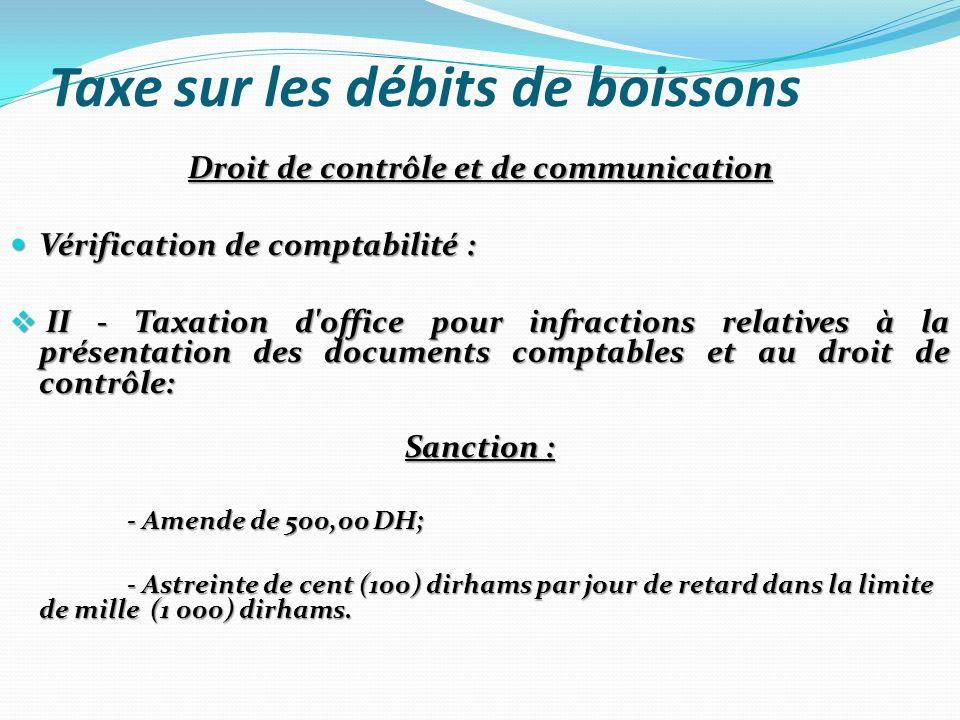 Taxe sur les débits de boissons Droit de contrôle et de communication Vérification de comptabilité : Vérification de comptabilité : II - Taxation d'of