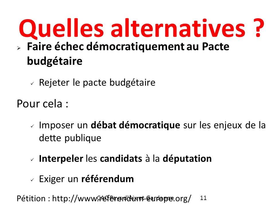 Quelles alternatives .