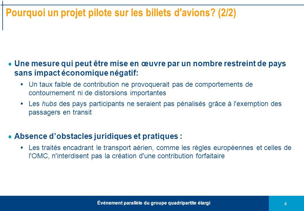 5 Événement parallèle du groupe quadripartite élargi Pourquoi un projet pilote sur les billets d'avions? (2/2) Une mesure qui peut être mise en œuvre