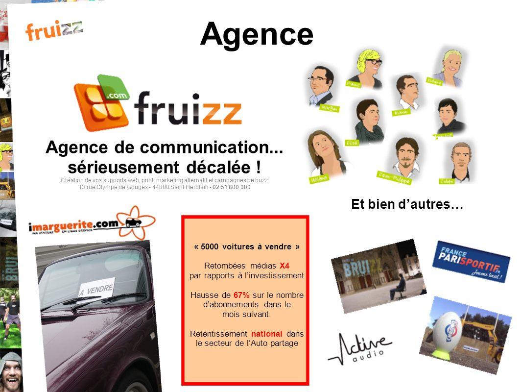 Agence Agence de communication... sérieusement décalée ! Création de vos supports web, print, marketing alternatif et campagnes de buzz 13 rue Olympe