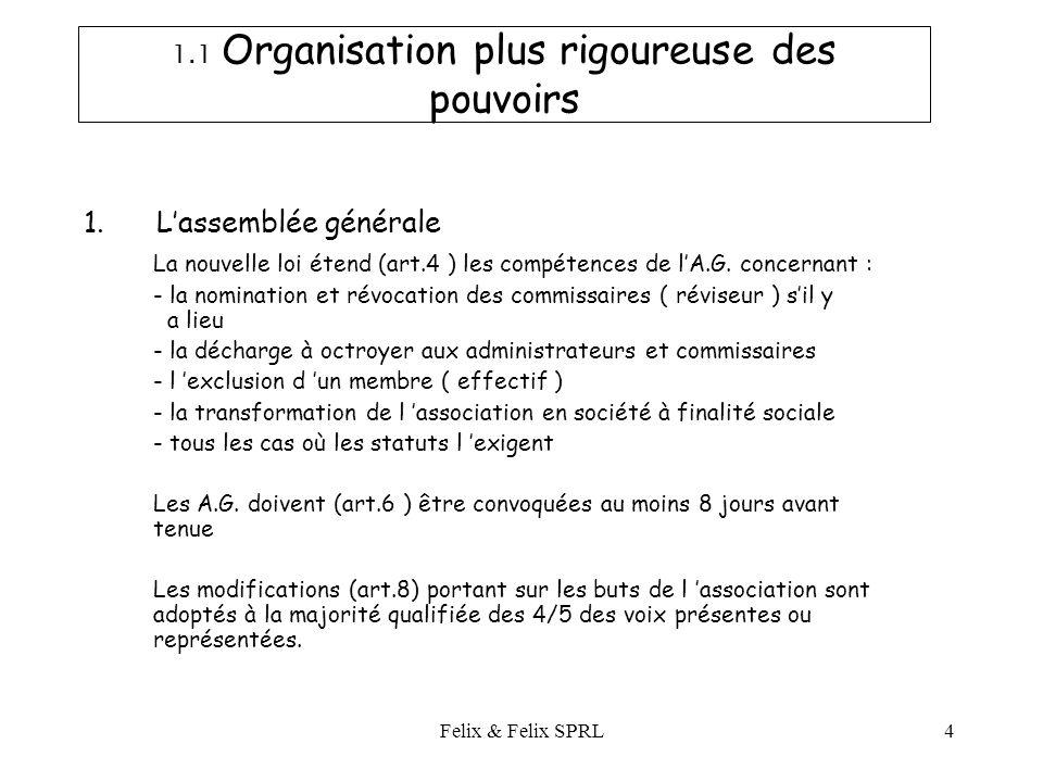 Felix & Felix SPRL4 1.1 Organisation plus rigoureuse des pouvoirs 1.