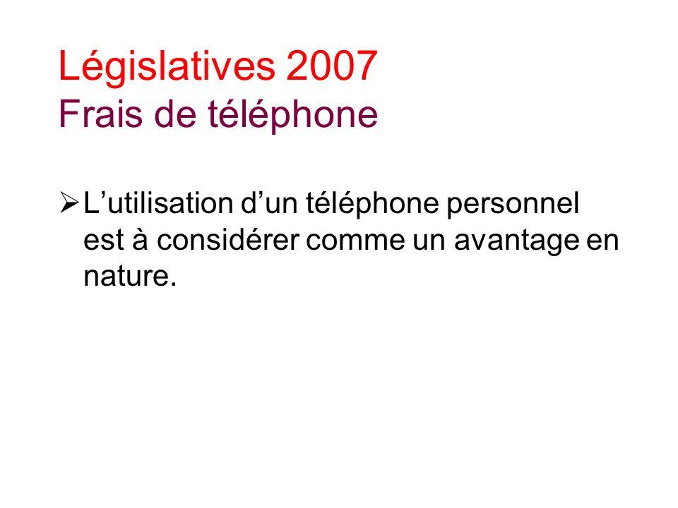 Législatives 2007 Frais de téléphone Lutilisation dun téléphone personnel est à considérer comme un avantage en nature.