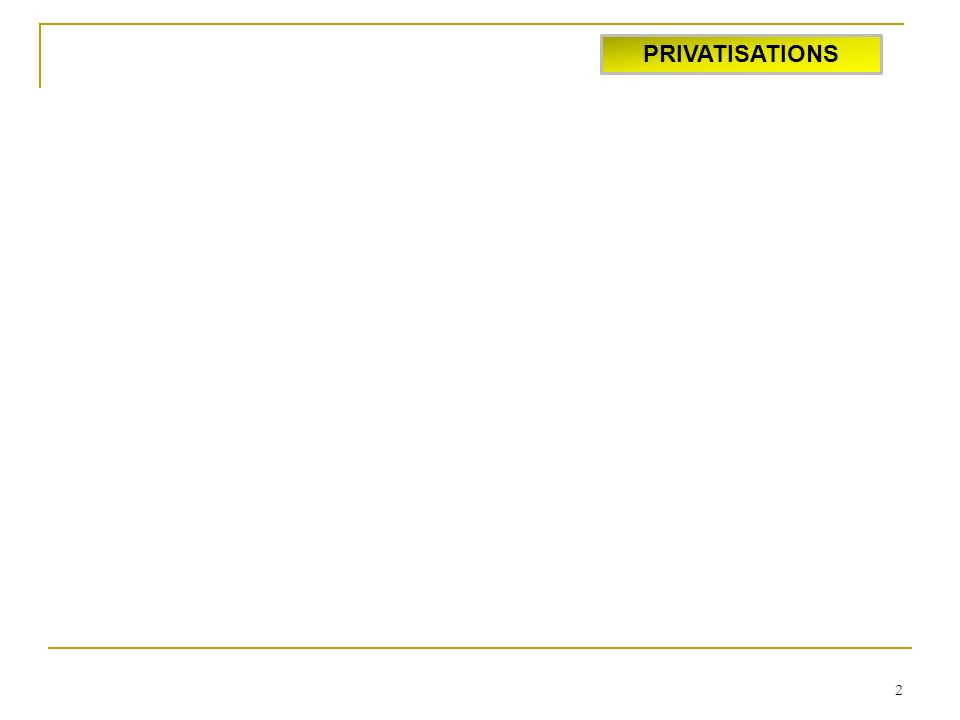 2 PRIVATISATIONS