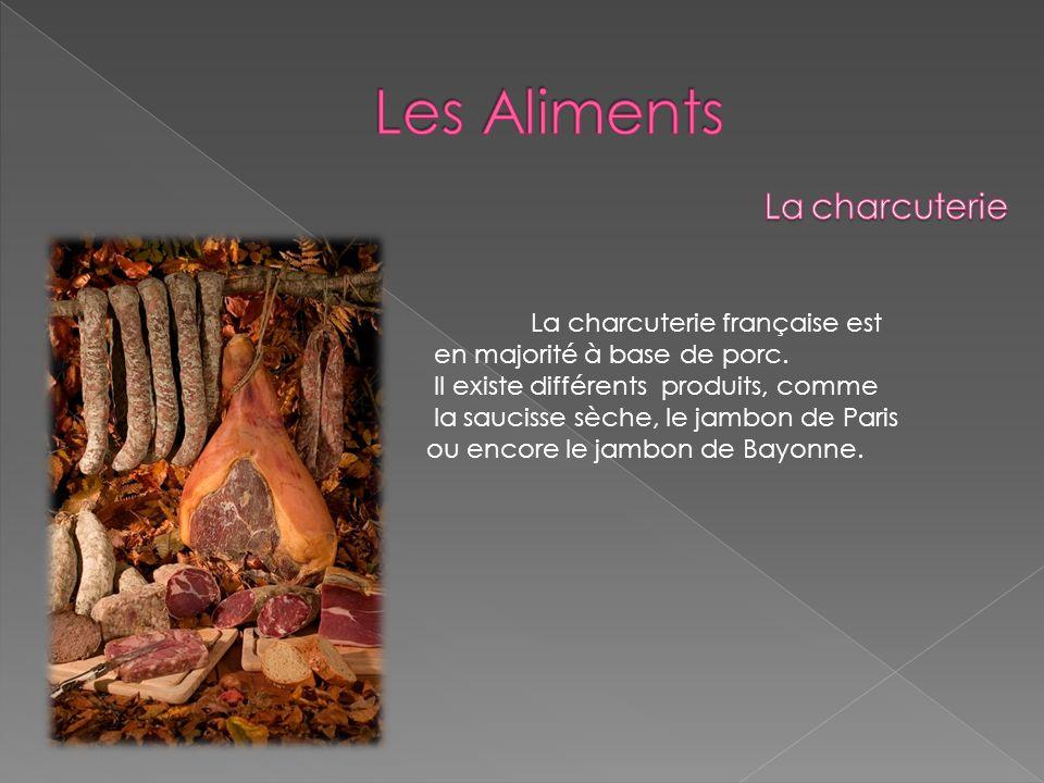 La charcuterie française est en majorité à base de porc. Il existe différents produits, comme la saucisse sèche, le jambon de Paris ou encore le jambo