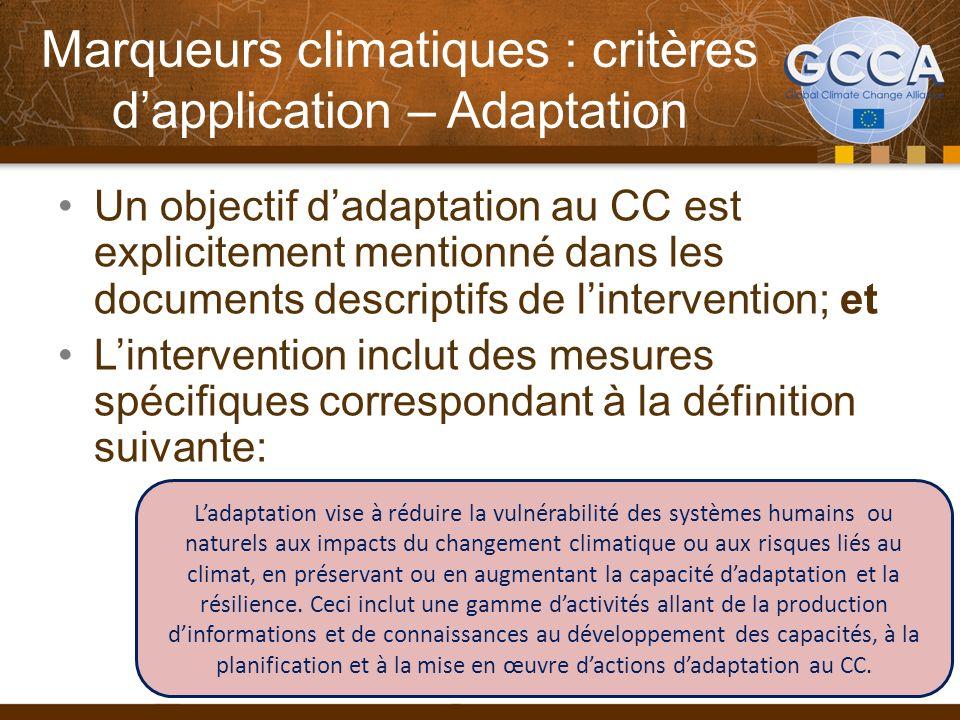 Marqueurs climatiques : critères dapplication – Adaptation Un objectif dadaptation au CC est explicitement mentionné dans les documents descriptifs de