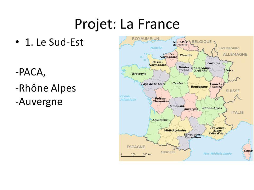 Projet: La France 1. Le Sud-Est -PACA, -Rhône Alpes -Auvergne