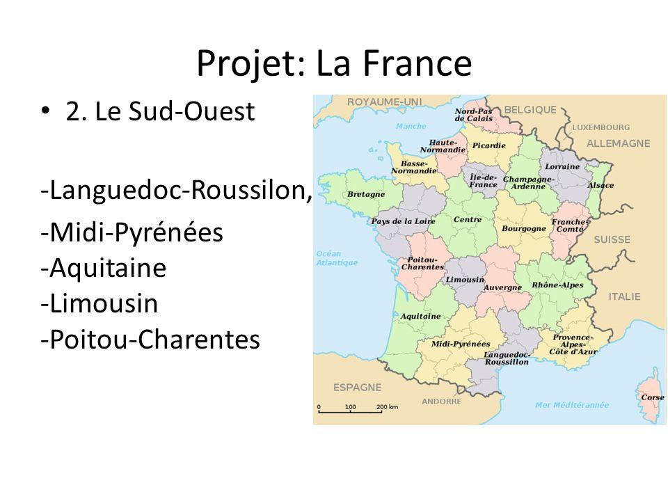 Projet: La France 2. Le Sud-Ouest -Languedoc-Roussilon, -Midi-Pyrénées -Aquitaine -Limousin -Poitou-Charentes