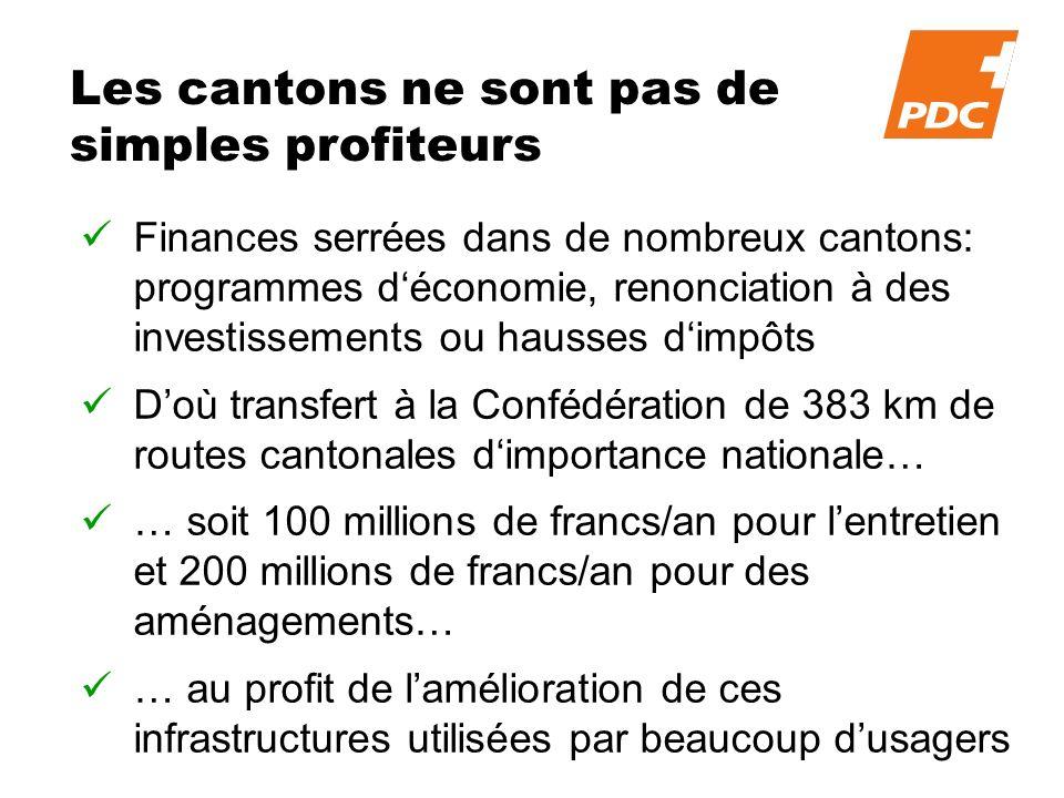 Les cantons ne sont pas de simples profiteurs Finances serrées dans de nombreux cantons: programmes déconomie, renonciation à des investissements ou h