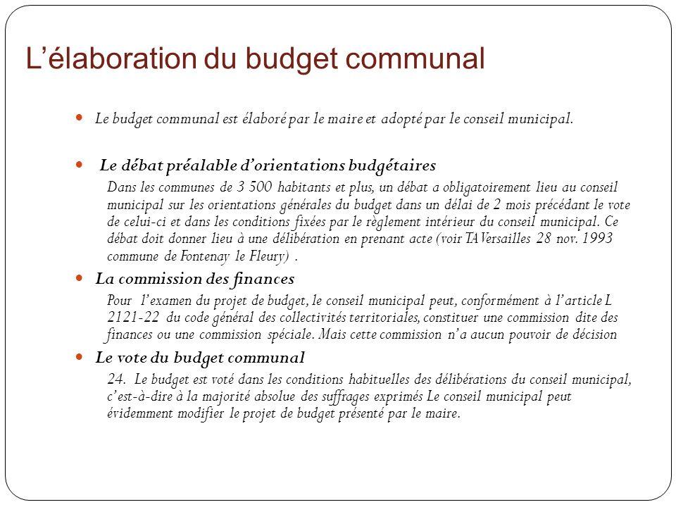 Lélaboration du budget communal Le budget communal est élaboré par le maire et adopté par le conseil municipal. Le débat préalable dorientations budgé