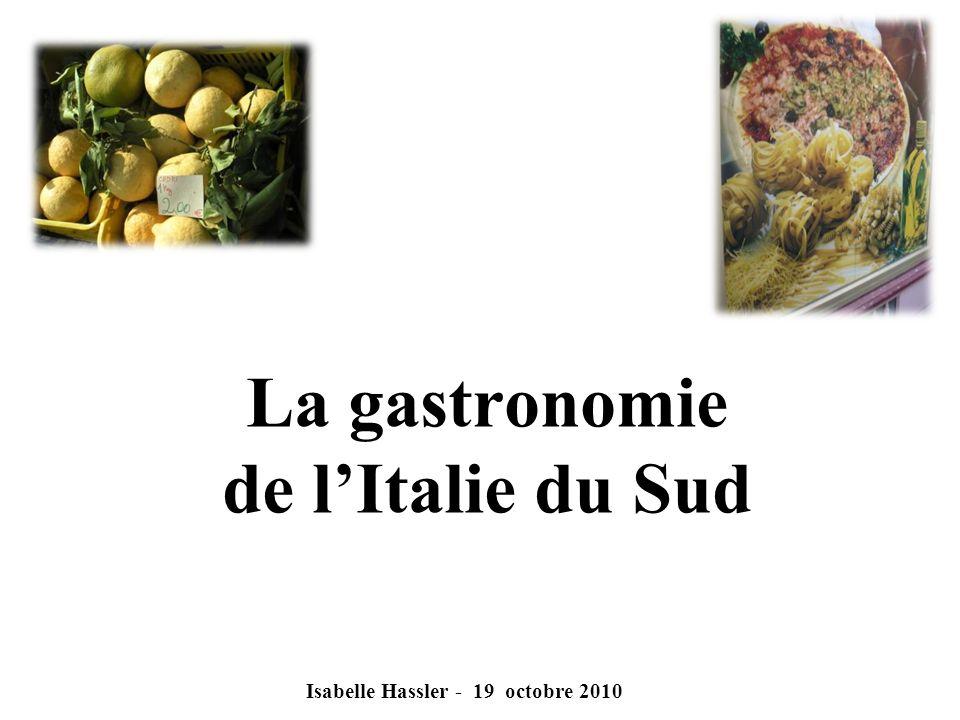 La gastronomie de lItalie du Sud Isabelle Hassler - 19 octobre 2010