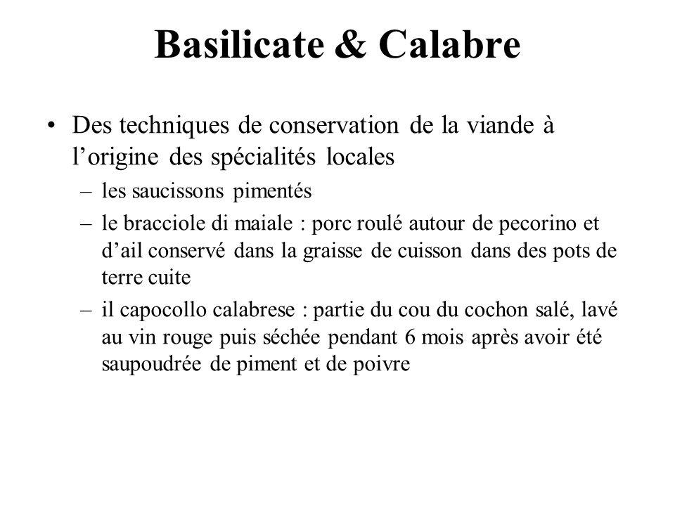 Basilicate & Calabre Des techniques de conservation de la viande à lorigine des spécialités locales –les saucissons pimentés –le bracciole di maiale :