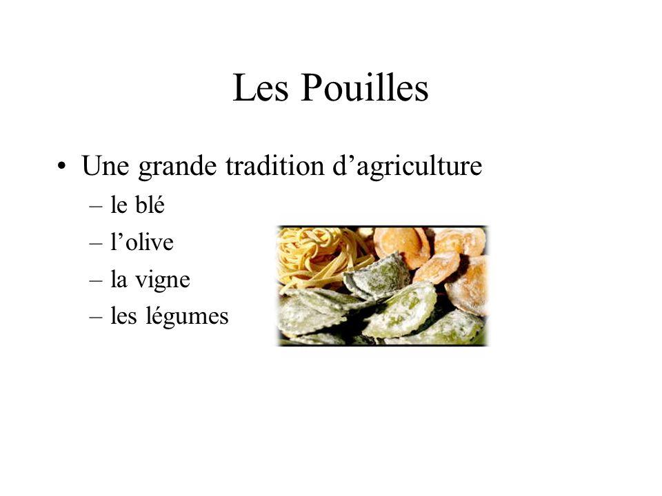 Les Pouilles Une grande tradition dagriculture –le blé –lolive –la vigne –les légumes