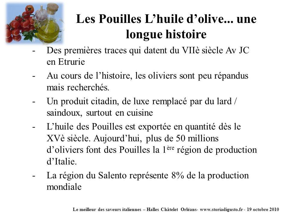Les Pouilles Lhuile dolive... une longue histoire Le meilleur des saveurs italiennes – Halles Châtelet Orléans- www.storiadigusto.fr - 19 octobre 2010