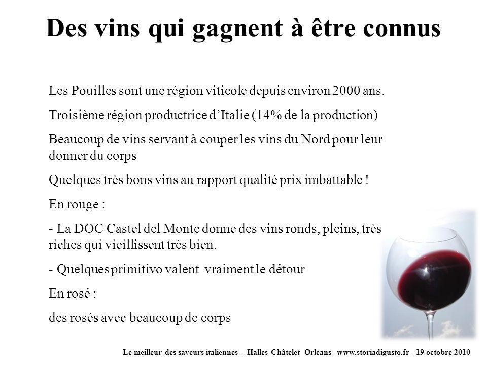 Des vins qui gagnent à être connus Le meilleur des saveurs italiennes – Halles Châtelet Orléans- www.storiadigusto.fr - 19 octobre 2010 Les Pouilles s