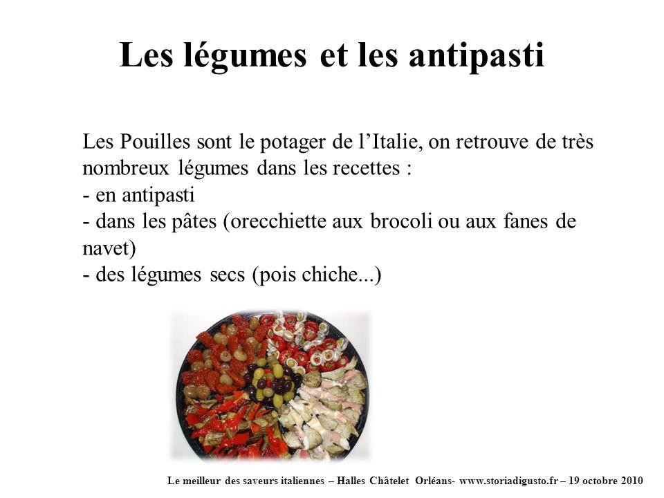 Les légumes et les antipasti Le meilleur des saveurs italiennes – Halles Châtelet Orléans- www.storiadigusto.fr – 19 octobre 2010 Les Pouilles sont le