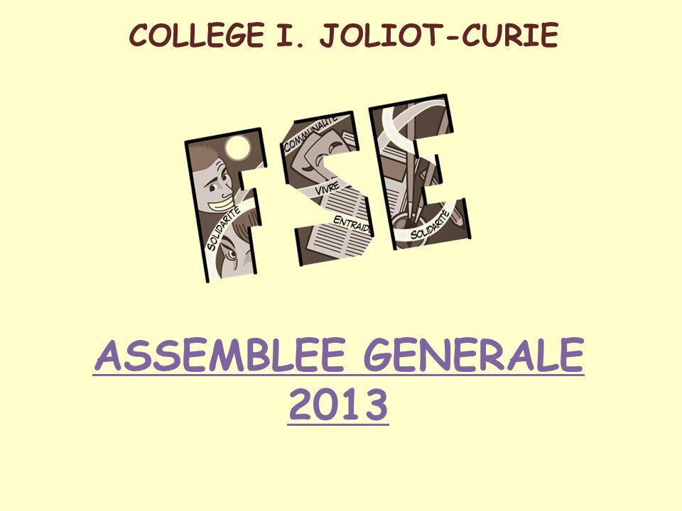 ASSEMBLEE GENERALE 2013 COLLEGE I. JOLIOT-CURIE