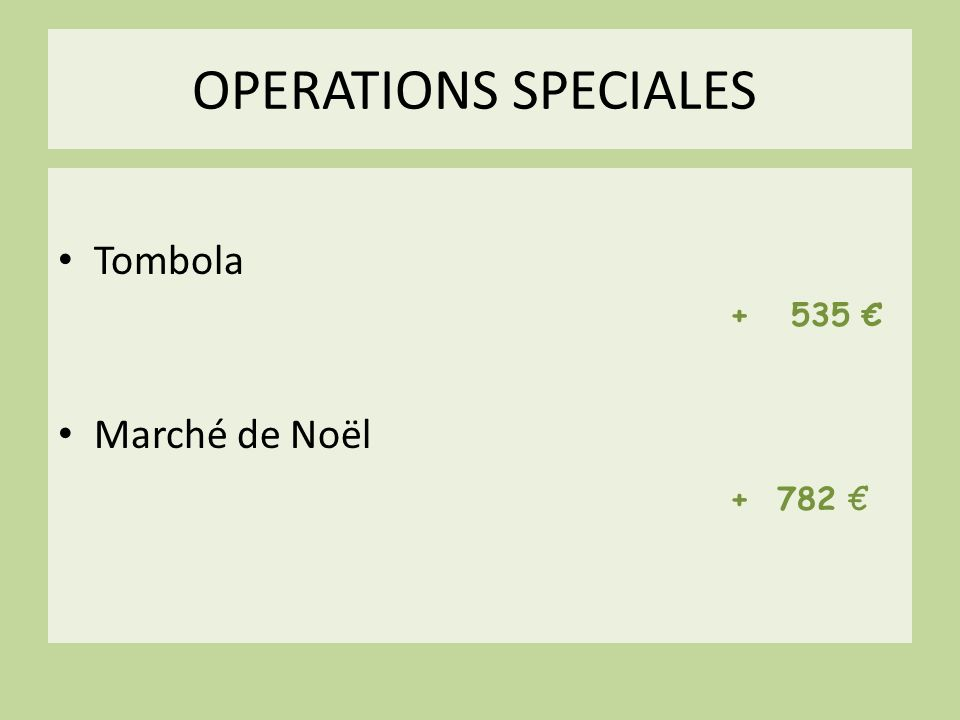OPERATIONS SPECIALES Tombola + 535 Marché de Noël + 782