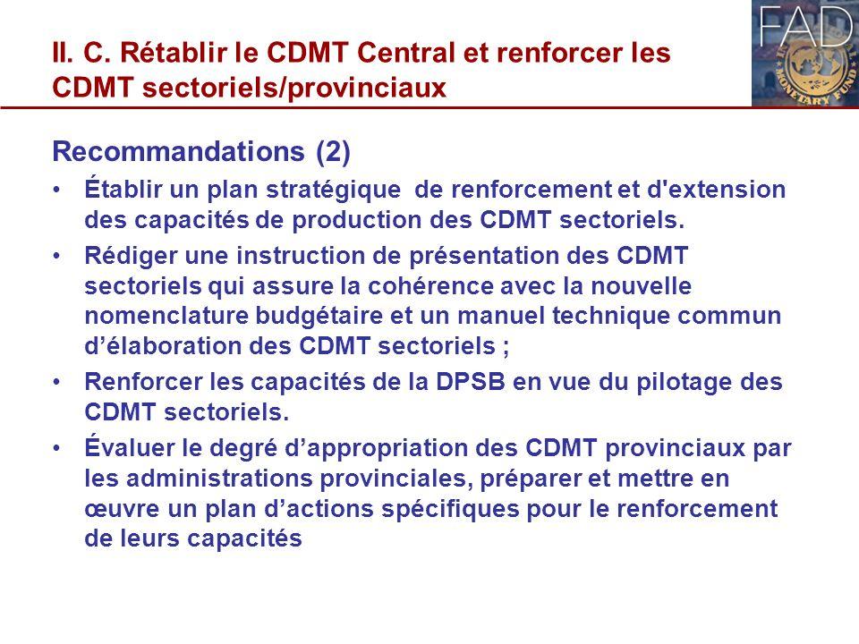 II. C. Rétablir le CDMT Central et renforcer les CDMT sectoriels/provinciaux Recommandations (2) Établir un plan stratégique de renforcement et d'exte