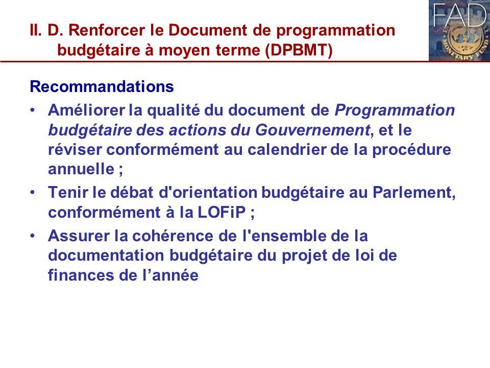 II. D. Renforcer le Document de programmation budgétaire à moyen terme (DPBMT) Recommandations Améliorer la qualité du document de Programmation budgé