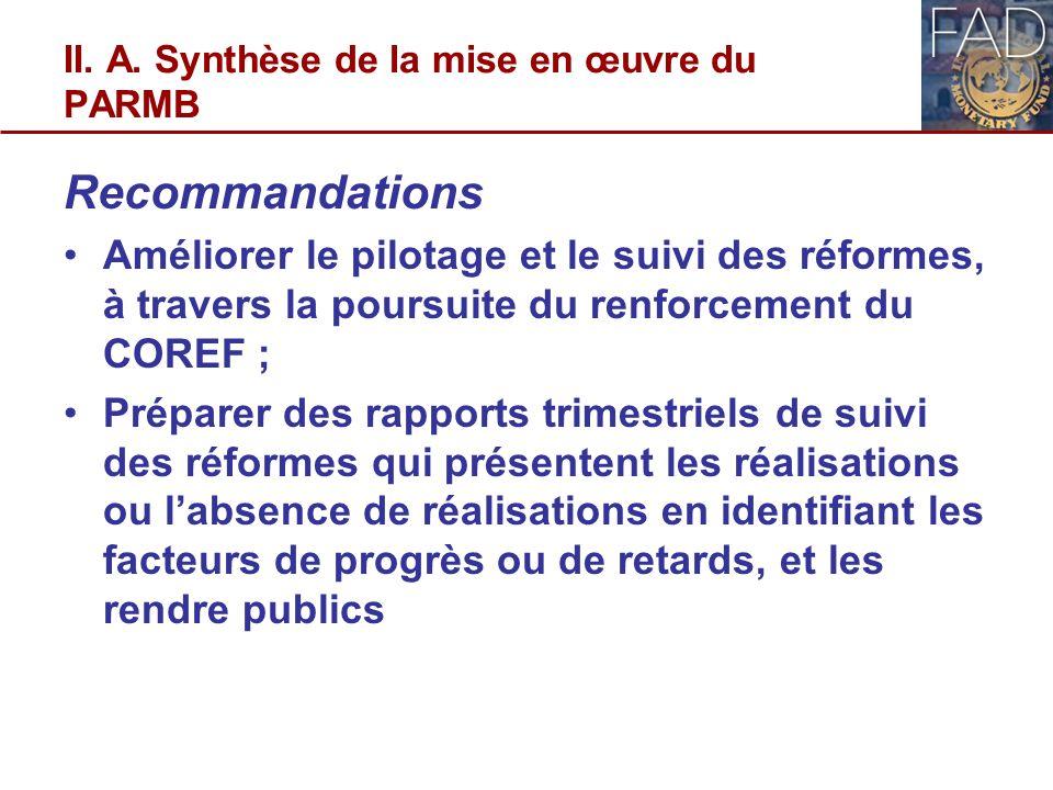 8 Recommandations Améliorer le pilotage et le suivi des réformes, à travers la poursuite du renforcement du COREF ; Préparer des rapports trimestriels
