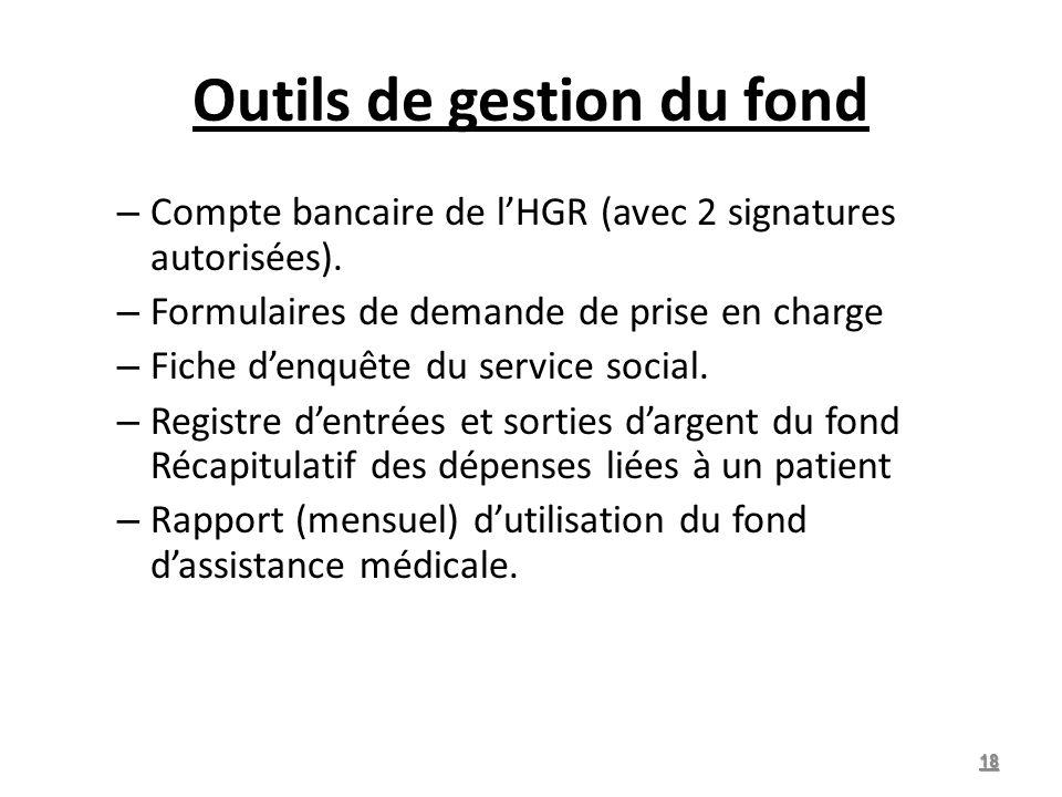 Outils de gestion du fond – Compte bancaire de lHGR (avec 2 signatures autorisées).