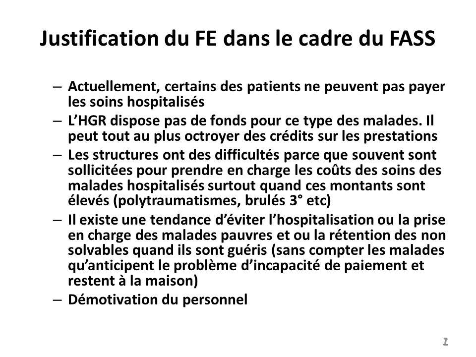 Justification du FE dans le cadre du FASS – Actuellement, certains des patients ne peuvent pas payer les soins hospitalisés – LHGR dispose pas de fonds pour ce type des malades.