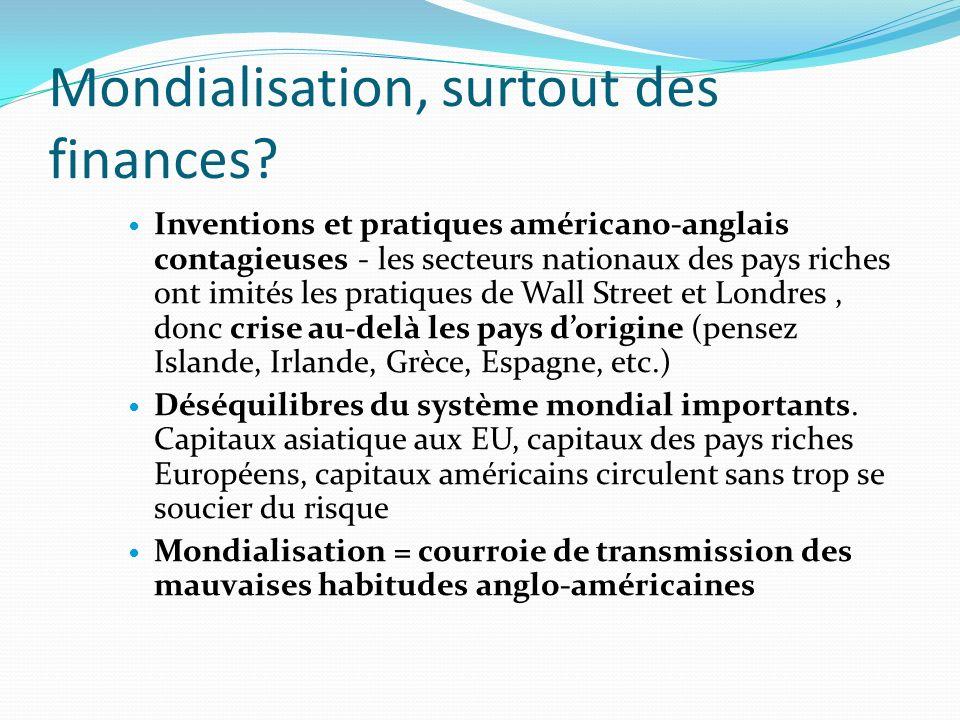 Mondialisation, surtout des finances.