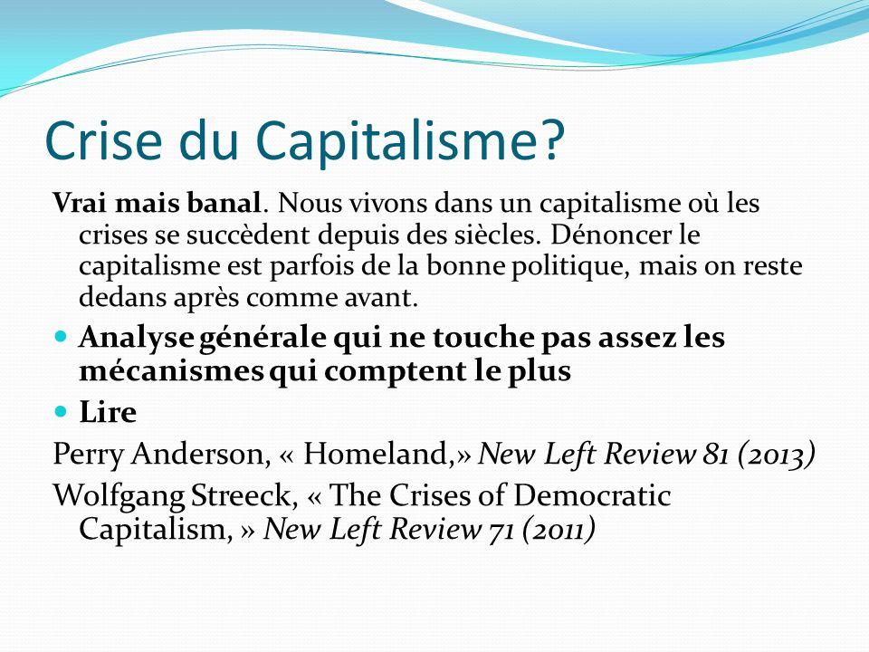Crise du Capitalisme. Vrai mais banal.