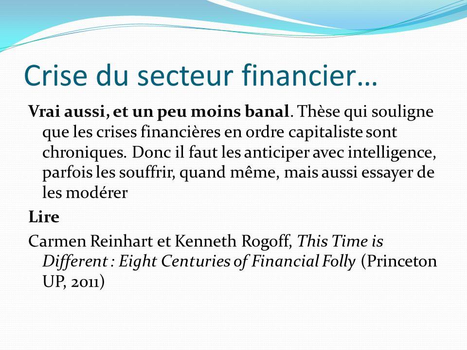 Crise du secteur financier… Vrai aussi, et un peu moins banal.