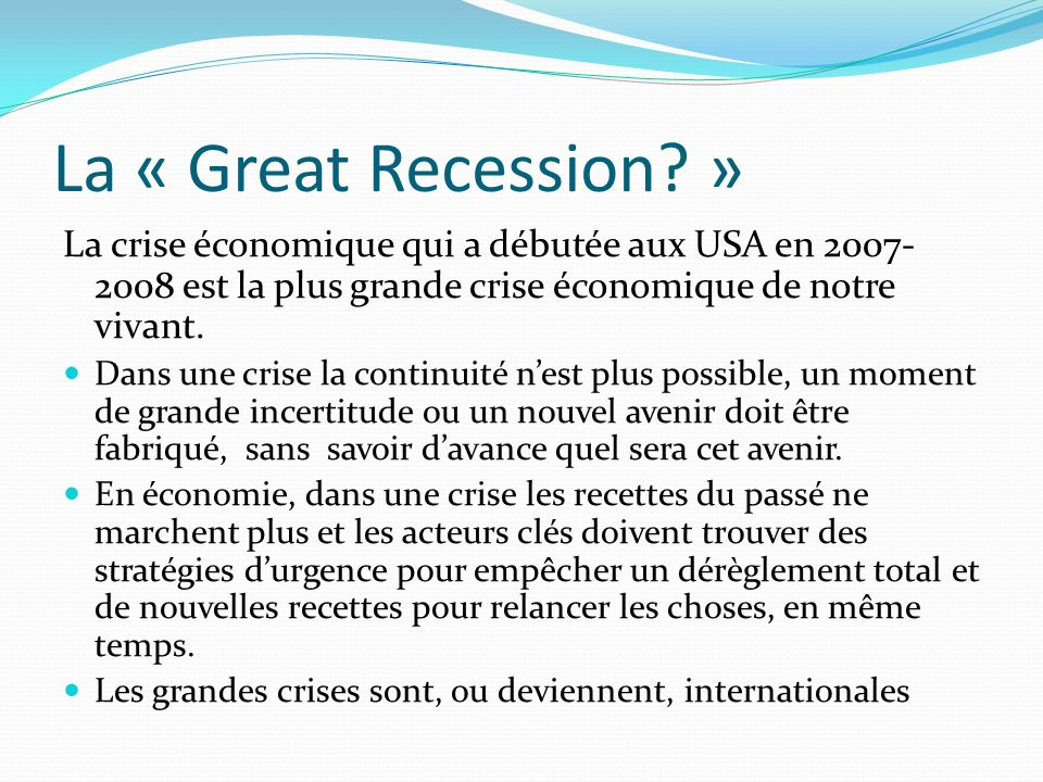 La « Great Recession.
