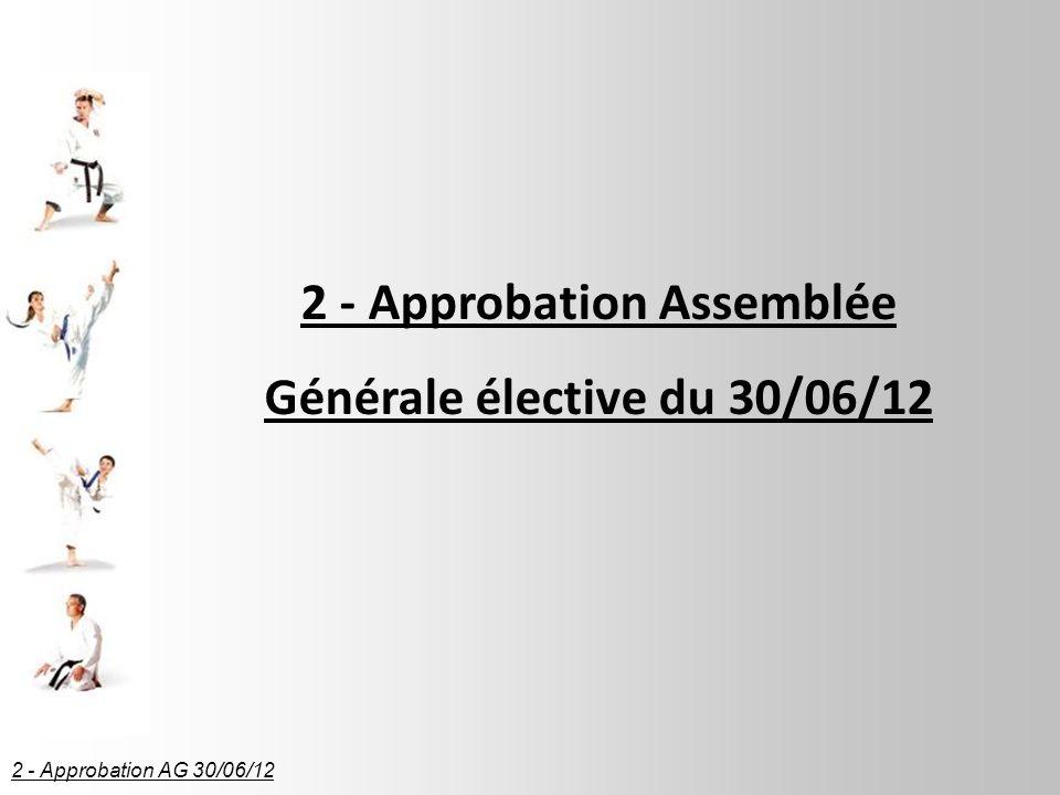 2 - Approbation Assemblée Générale élective du 30/06/12 2 - Approbation AG 30/06/12