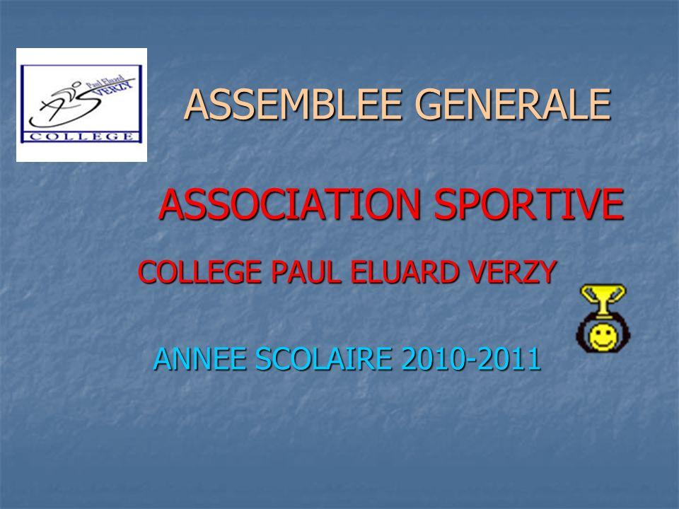 ASSEMBLEE GENERALE ASSOCIATION SPORTIVE ASSEMBLEE GENERALE ASSOCIATION SPORTIVE COLLEGE PAUL ELUARD VERZY ANNEE SCOLAIRE 2010-2011
