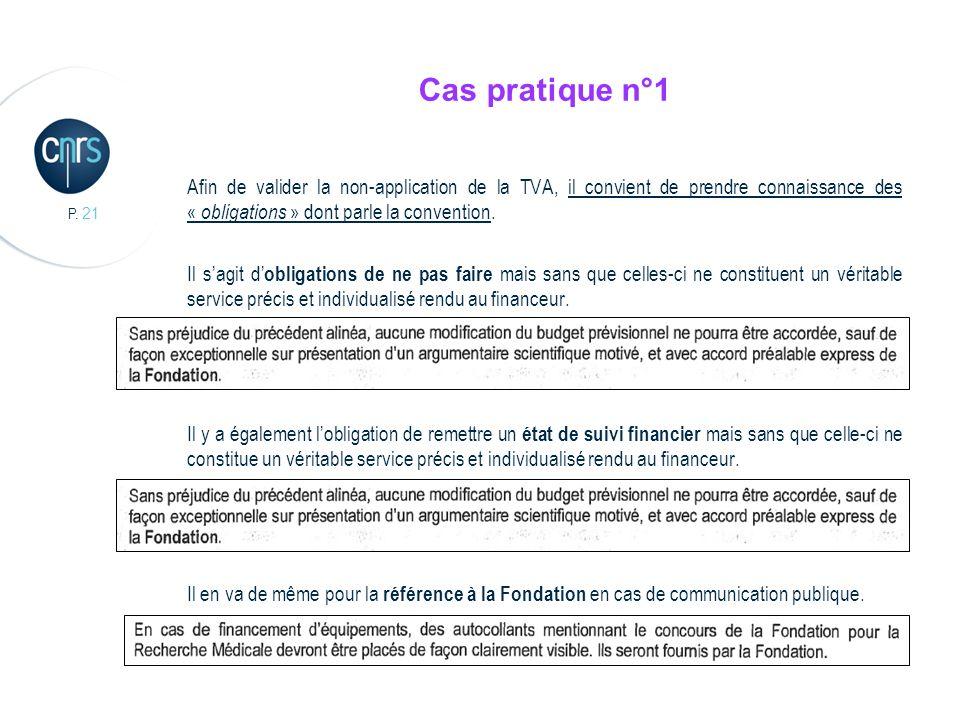 P. 21 Cas pratique n°1 Afin de valider la non-application de la TVA, il convient de prendre connaissance des « obligations » dont parle la convention.