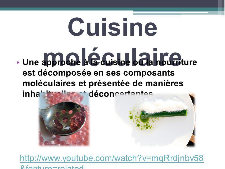 Cuisine moléculaire Une approche à la cuisine où la nourriture est décomposée en ses composants moléculaires et présentée de manières inhabituelles et