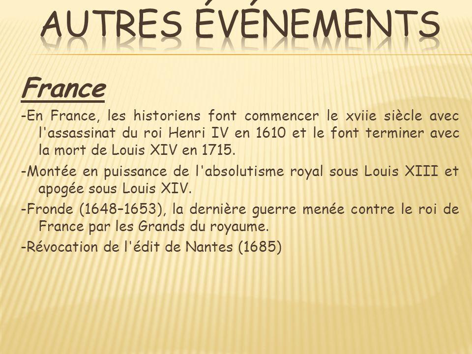 France -En France, les historiens font commencer le xviie siècle avec l assassinat du roi Henri IV en 1610 et le font terminer avec la mort de Louis XIV en 1715.
