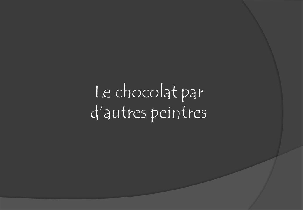 Le chocolat par dautres peintres