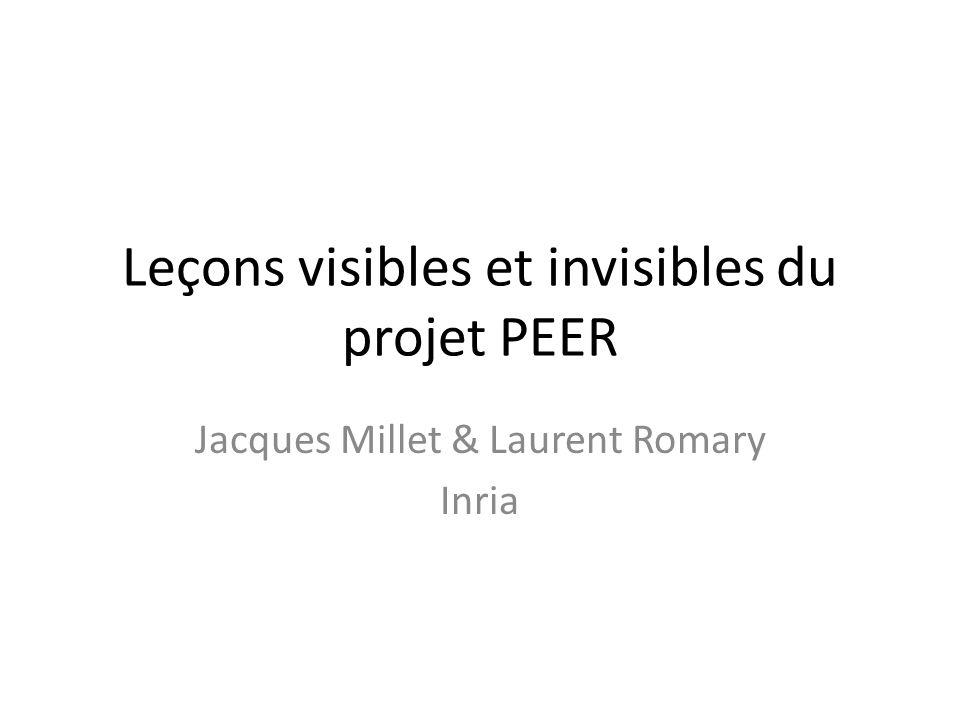 Leçons visibles et invisibles du projet PEER Jacques Millet & Laurent Romary Inria