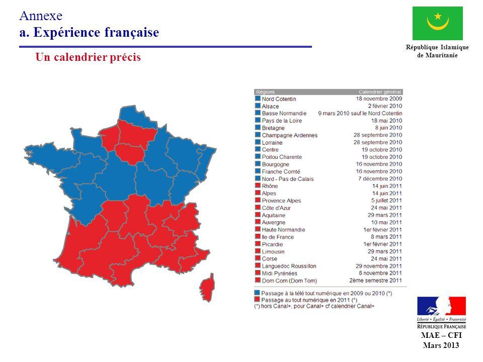 Annexe a. Expérience française République Islamique de Mauritanie Un calendrier précis MAE – CFI Mars 2013