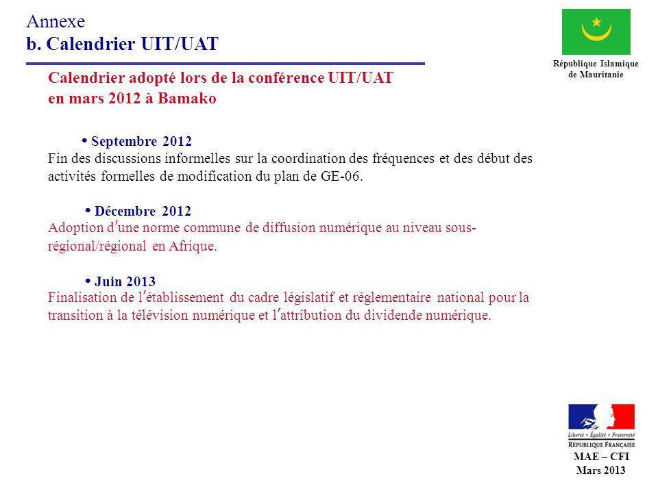 Annexe b. Calendrier UIT/UAT République Islamique de Mauritanie Calendrier adopté lors de la conférence UIT/UAT en mars 2012 à Bamako Septembre 2012 F