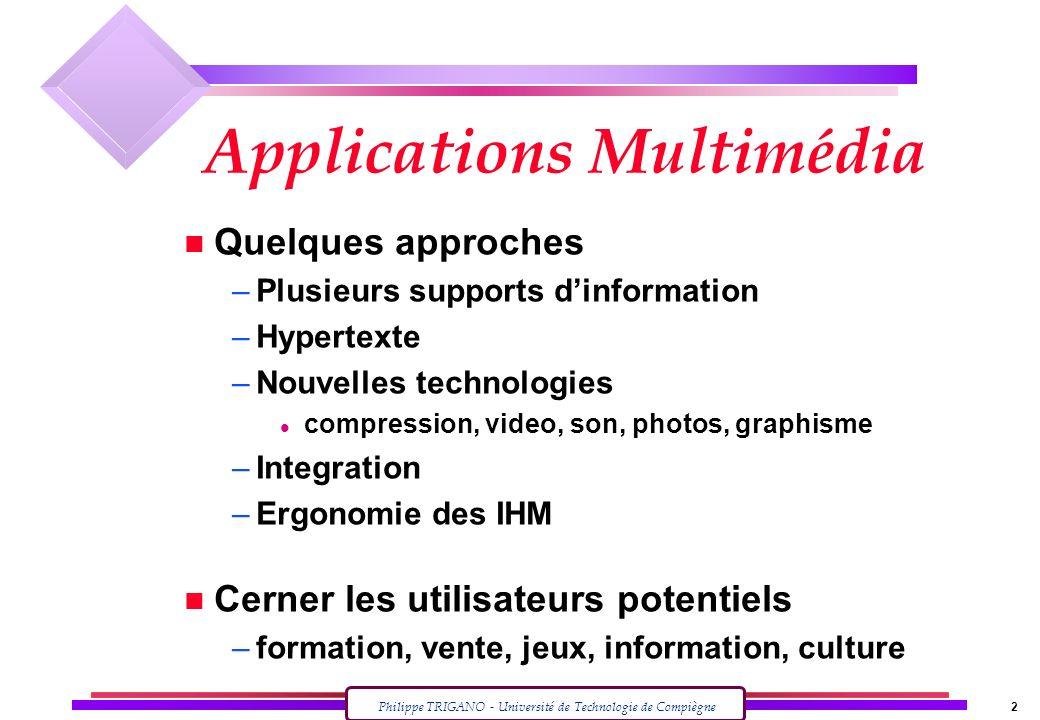 2 Applications Multimédia n Quelques approches –Plusieurs supports dinformation –Hypertexte –Nouvelles technologies l compression, video, son, photos,
