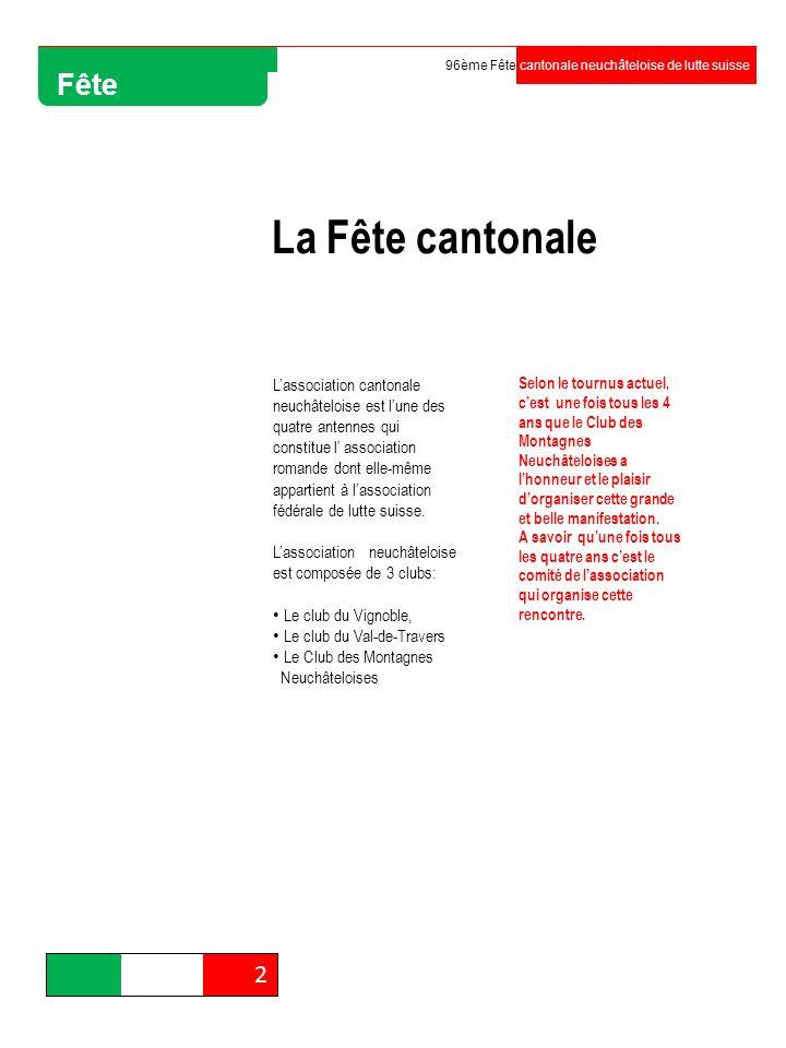 2 96ème Fête cantonale neuchâteloise de lutte suisse Fête La Fête cantonale Lassociation cantonale neuchâteloise est lune des quatre antennes qui cons