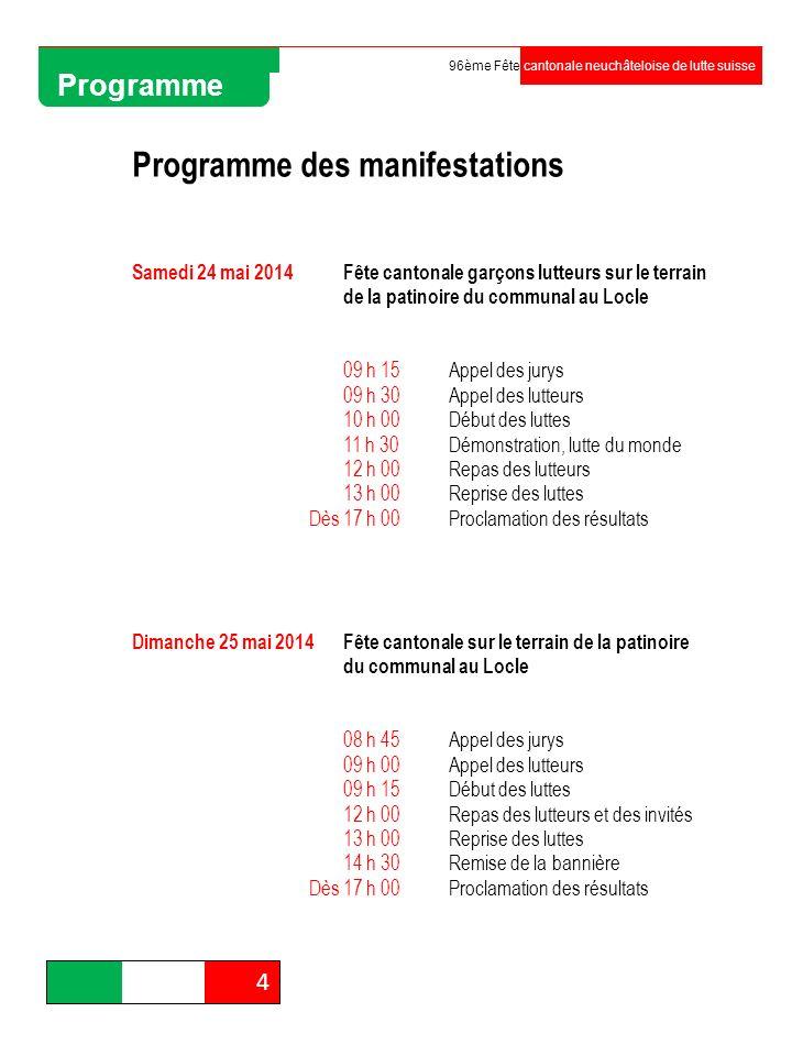 4 96ème Fête cantonale neuchâteloise de lutte suisse Programme Programme des manifestations Samedi 24 mai 2014Fête cantonale garçons lutteurs sur le t