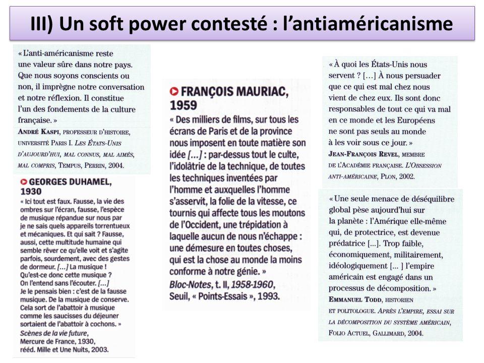 III) Un soft power contesté : lantiaméricanisme
