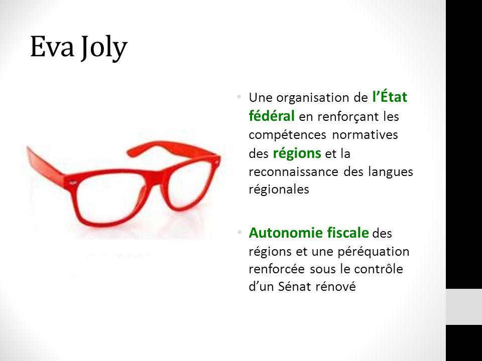 Eva Joly Une organisation de lÉtat fédéral en renforçant les compétences normatives des régions et la reconnaissance des langues régionales Autonomie