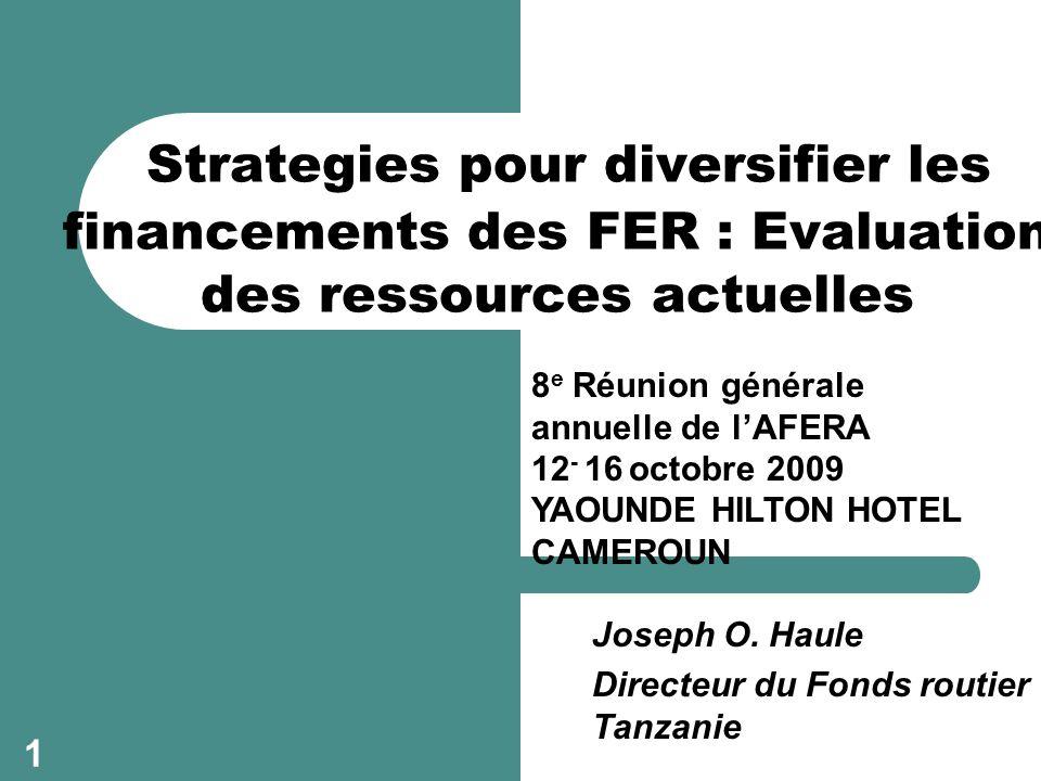 1 Strategies pour diversifier les financements des FER : Evaluation des ressources actuelles Joseph O.