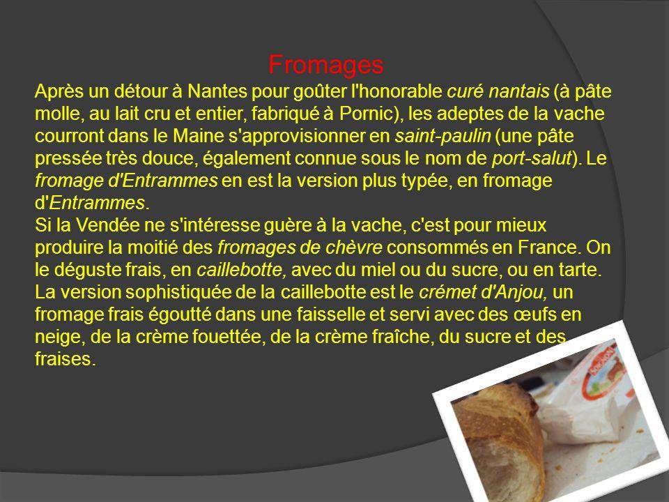 Fromages Après un détour à Nantes pour goûter l'honorable curé nantais (à pâte molle, au lait cru et entier, fabriqué à Pornic), les adeptes de la vac