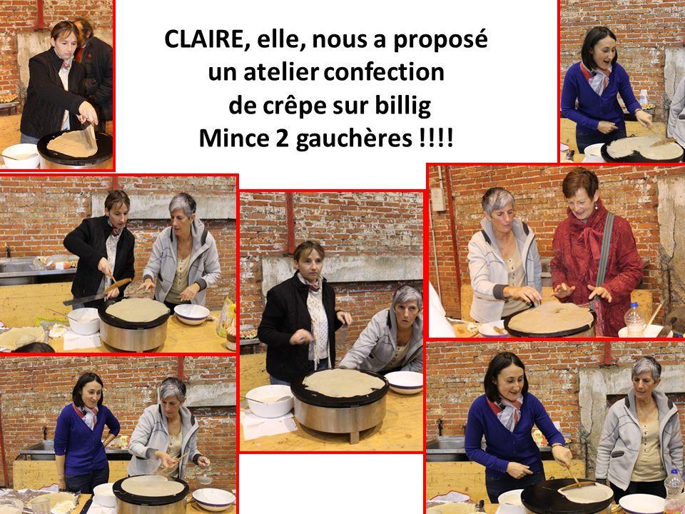CLAIRE, elle, nous a proposé un atelier confection de crêpe sur billig Mince 2 gauchères !!!!